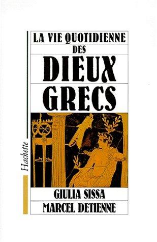 La Vie quotidienne des dieux grecs