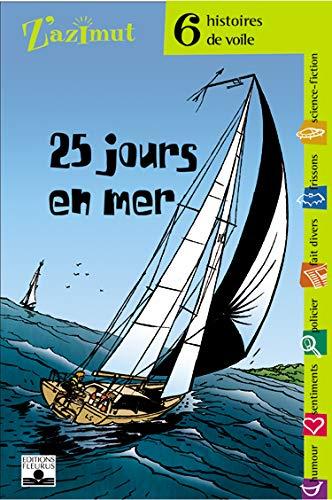 25 jours en mer/ 6 histoires de voile