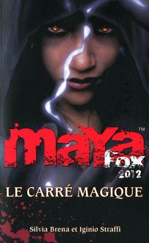 Le carré magique/Maya Fox 2012 (II)